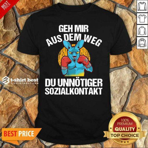Geh Mir Aus Dem Weg Du Unnötiger Sozialkontakt Lustiges Shirt - Design By 1tees.com