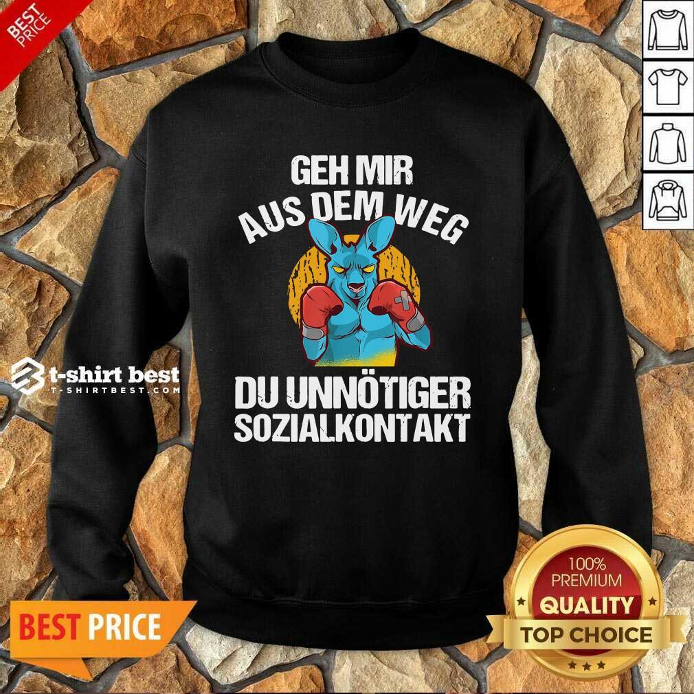 Geh Mir Aus Dem Weg Du Unnötiger Sozialkontakt Lustiges Sweatshirt - Design By 1tees.com