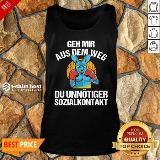 Geh Mir Aus Dem Weg Du Unnötiger Sozialkontakt Lustiges Tank Top - Design By 1tees.com