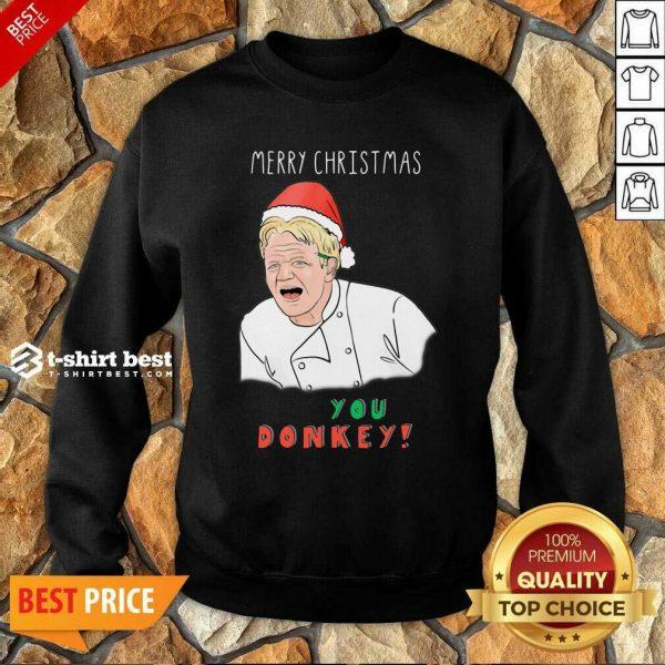 Gordon Ramsay Merry Christmas You Donkey Sweatshirt - Design By 1tees.com