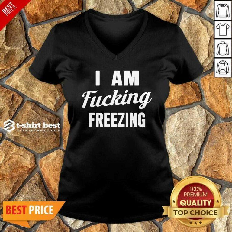I Am Fuking Freezing V-neck - Design By 1tees.com