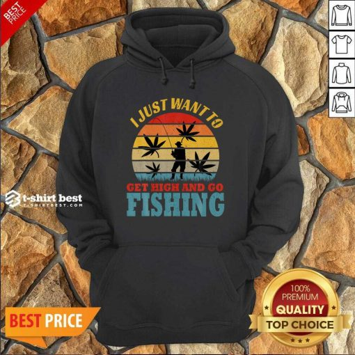 I Just Want To Get High And Go Fishing Vintage Hoodie - Design By 1tees.com