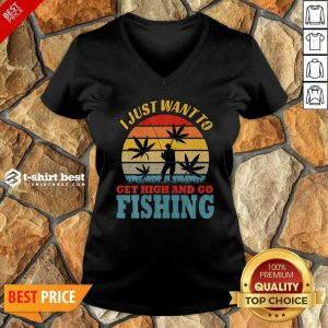 I Just Want To Get High And Go Fishing Vintage V-neck - Design By 1tees.com