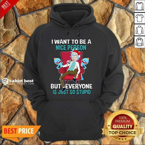 I Want To Be A Nice Person But Everyone Is Just So Stupid Santa Rick And Morty Hat Christmas Hoodie - Design By 1tees.com