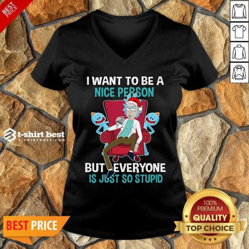 I Want To Be A Nice Person But Everyone Is Just So Stupid Santa Rick And Morty Hat Christmas V-neck - Design By 1tees.com
