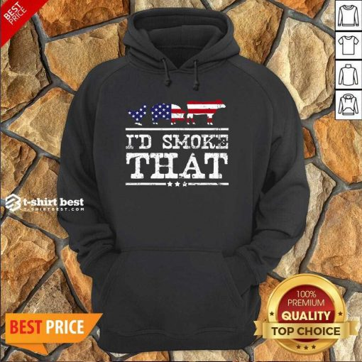 I'd Smoke That Shirt Grilling Meat BBQ Smoker Fathers Day Hoodie - Design By 1tees.com