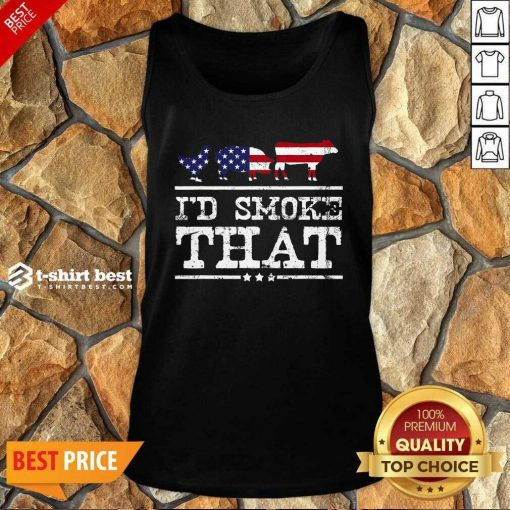I'd Smoke That Shirt Grilling Meat BBQ Smoker Fathers Day Tank Top - Design By 1tees.com