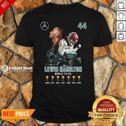 Lewis Hamilton World Titles 2008 2014 2015 2017 2018 2019 Signature Shirt - Design By 1tees.com