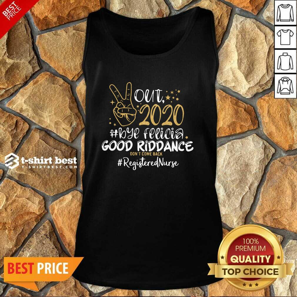 Out 2020 Bye Felicia Good Riddance Don't Come Back Registered Nurse Tank Top - Design By 1tees.com