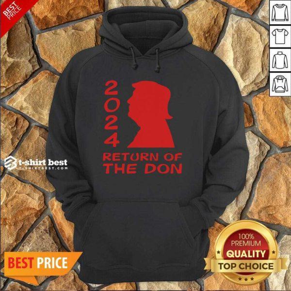 Trump 2024 Return Of The Don Hoodie - Design By 1tees.com