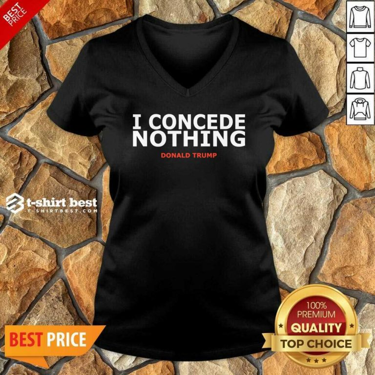 Trump Conservative Victory – I Concede Nothing Inauguration V-neck - Design By 1tees.com