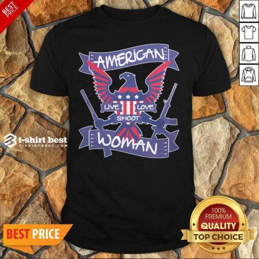 American Live Love Shoot Woman Shirt - Design By 1tees.com