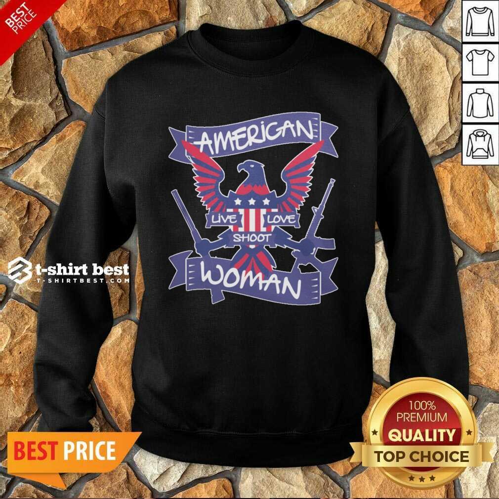 American Live Love Shoot Woman Sweatshirt - Design By 1tees.com