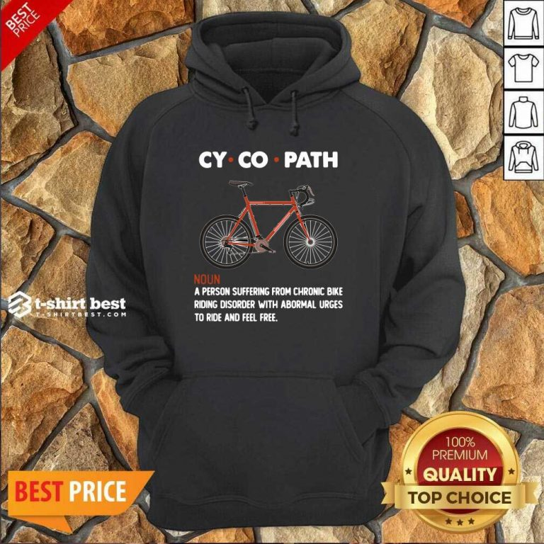 Cycopath Noun A Person Suffering From Chronic Bike Hoodie - Design By 1tees.com