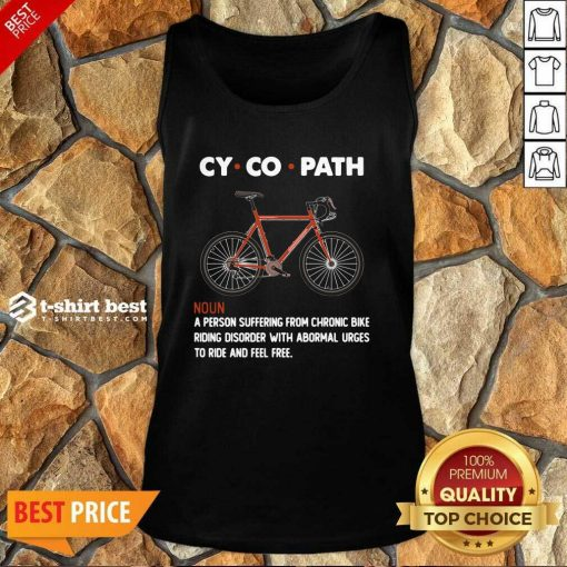 Cycopath Noun A Person Suffering From Chronic Bike Tank Top - Design By 1tees.com