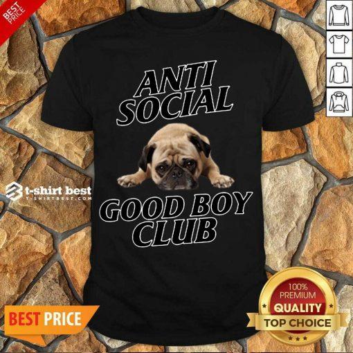 Nice Dog Anti Social Good Boy Club Shirt - Design By 1tees.com