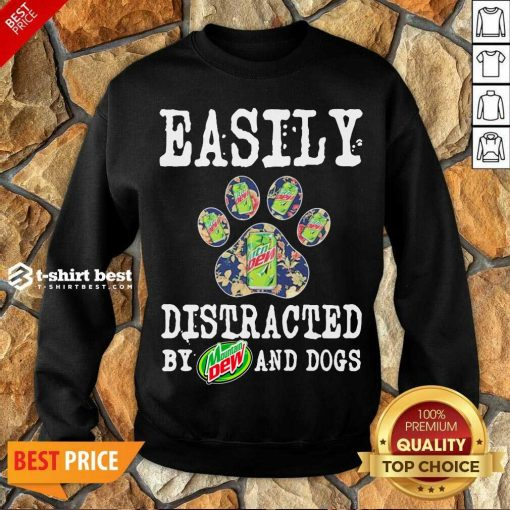 Easily Distracted By Mountain Dew And Dogs Sweatshirt - Design By 1tees.com