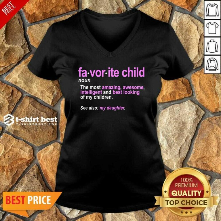 Favorite Child Definition The Most Amazing Awesome Intelligent Mom And Dad Daughter V-neck - Design By 1tees.com
