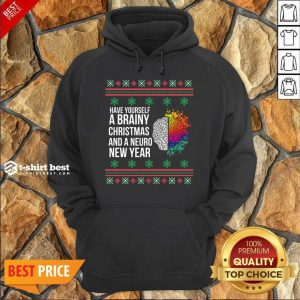 Have Yourself A Brainy Christmas And A Neuro New Year Ugly Christmas Sweater Funny Xmas Gift Hoodie - Design By 1tees.com