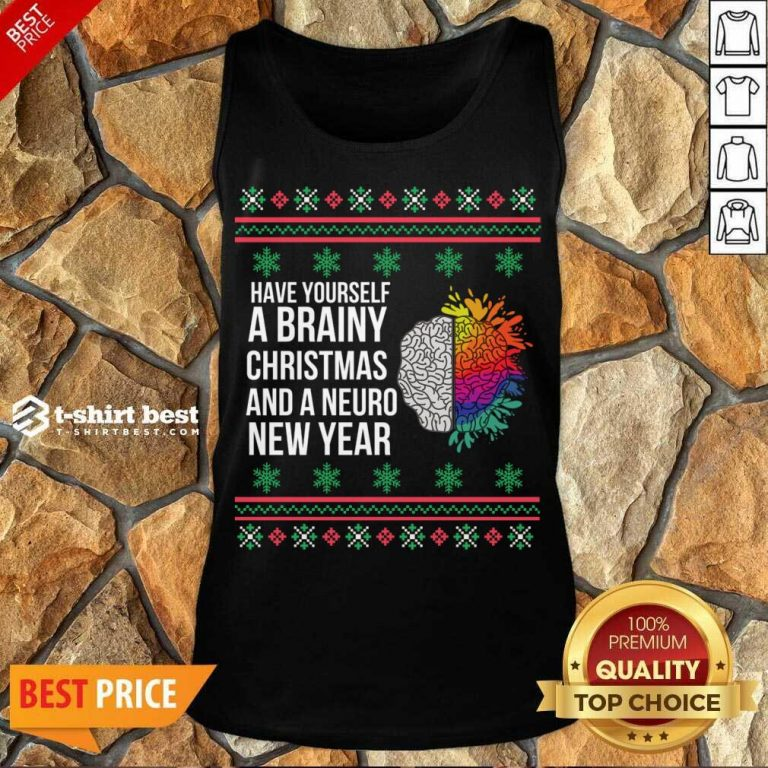 Have Yourself A Brainy Christmas And A Neuro New Year Ugly Christmas Sweater Funny Xmas Gift Tank Top - Design By 1tees.com