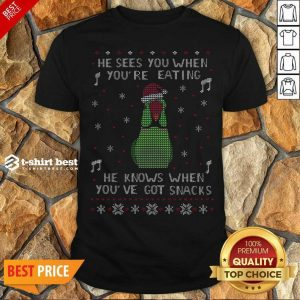 Nice He Sees You When You're Eating He Knows When You've Got Snacks Ugly Christmas Shirt - Design By 1tees.com