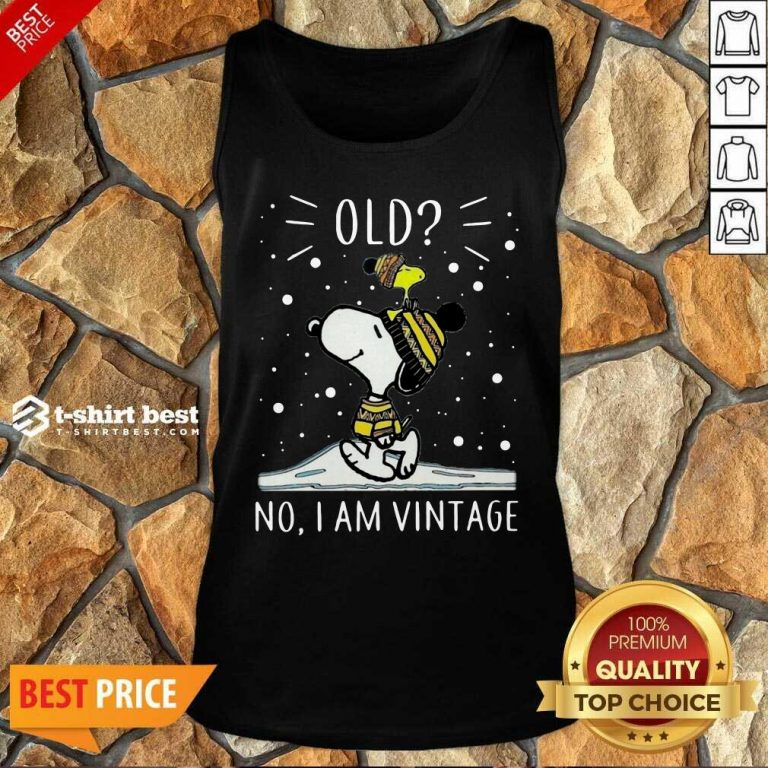 Snoopy And Woodstock Old No I Am Vintage Tank Top - Design By 1tees.com