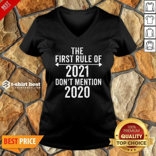 The First Rule Of 2021 Don't Mention 2020 V-neck - Design By 1tees.com