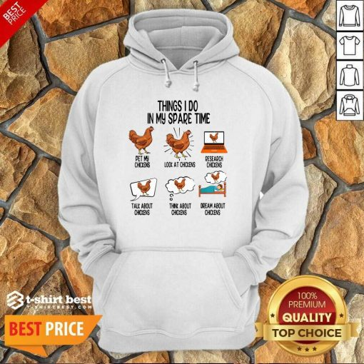 Things I Do In My Spare Time Chicken Animal Farm Hoodie - Design By 1tees.com