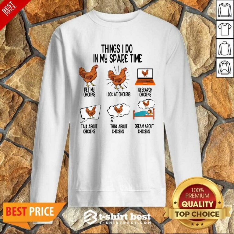 Things I Do In My Spare Time Chicken Animal Farm Sweatshirt - Design By 1tees.com