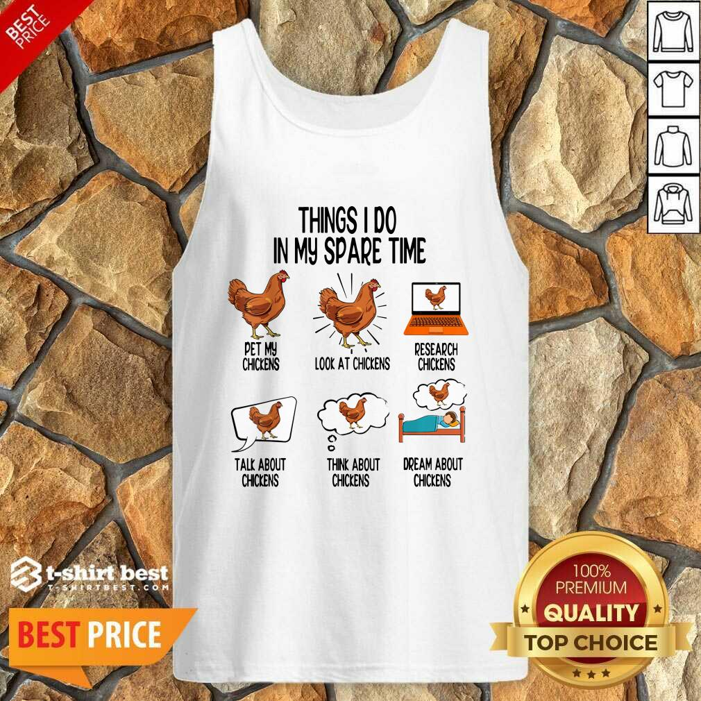 Things I Do In My Spare Time Chicken Animal Farm Tank Top - Design By 1tees.com