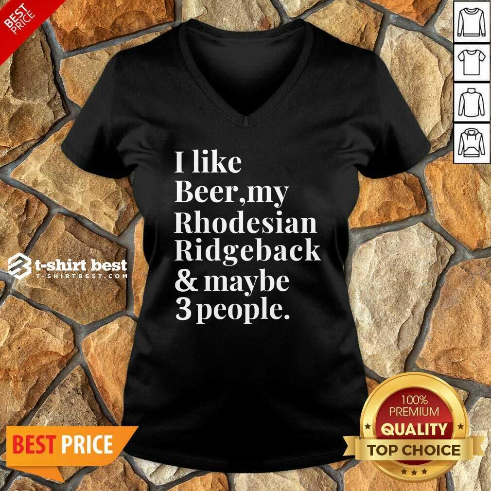 I Like Beer My Rhodesian Ridgeback And Maybe 3 People V-neck - Design By 1tees.com