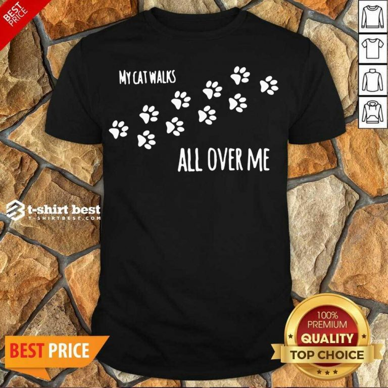 Official My Cat Walks All Over Me Pet Shirt - Design By 1tees.com