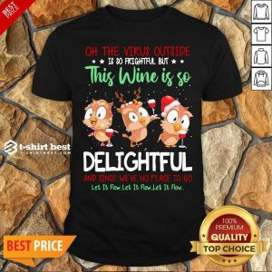 Official Owls Oh The Virus Outside Is So Frightful But This Wine If So Delightful Ugly Christmas Shirt - Design By 1tees.com