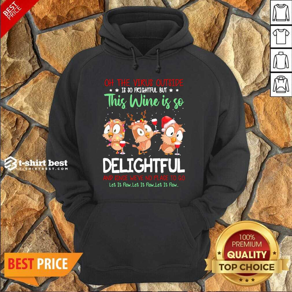 Owls Oh The Virus Outside Is So Frightful But This Wine If So Delightful Ugly Christmas Hoodie - Design By 1tees.com