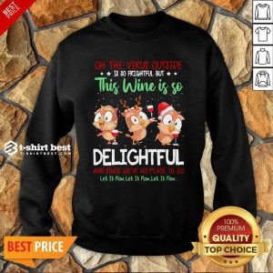 Owls Oh The Virus Outside Is So Frightful But This Wine If So Delightful Ugly Christmas Sweatshirt - Design By 1tees.com