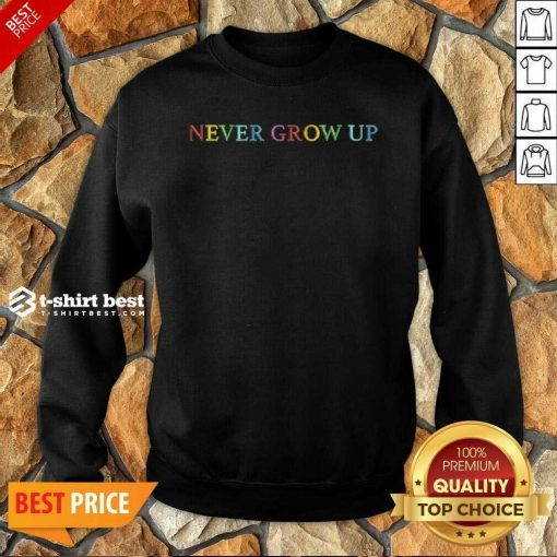 Baylen Levine Merch Never Grow Up Sweatshirt - Design By 1tees.com