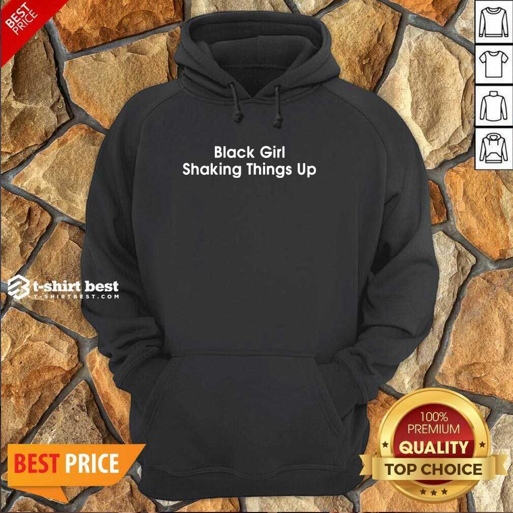 Black Girl Shaking Things Up Hoodie - Design By 1tees.com