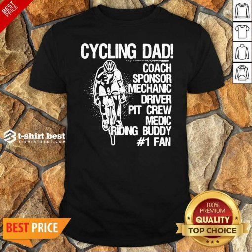 Cycling Dad Coach Sponsor Mechanic Driver Pit Crew Medic Riding Buddy Shirt - Design By 1tees.com