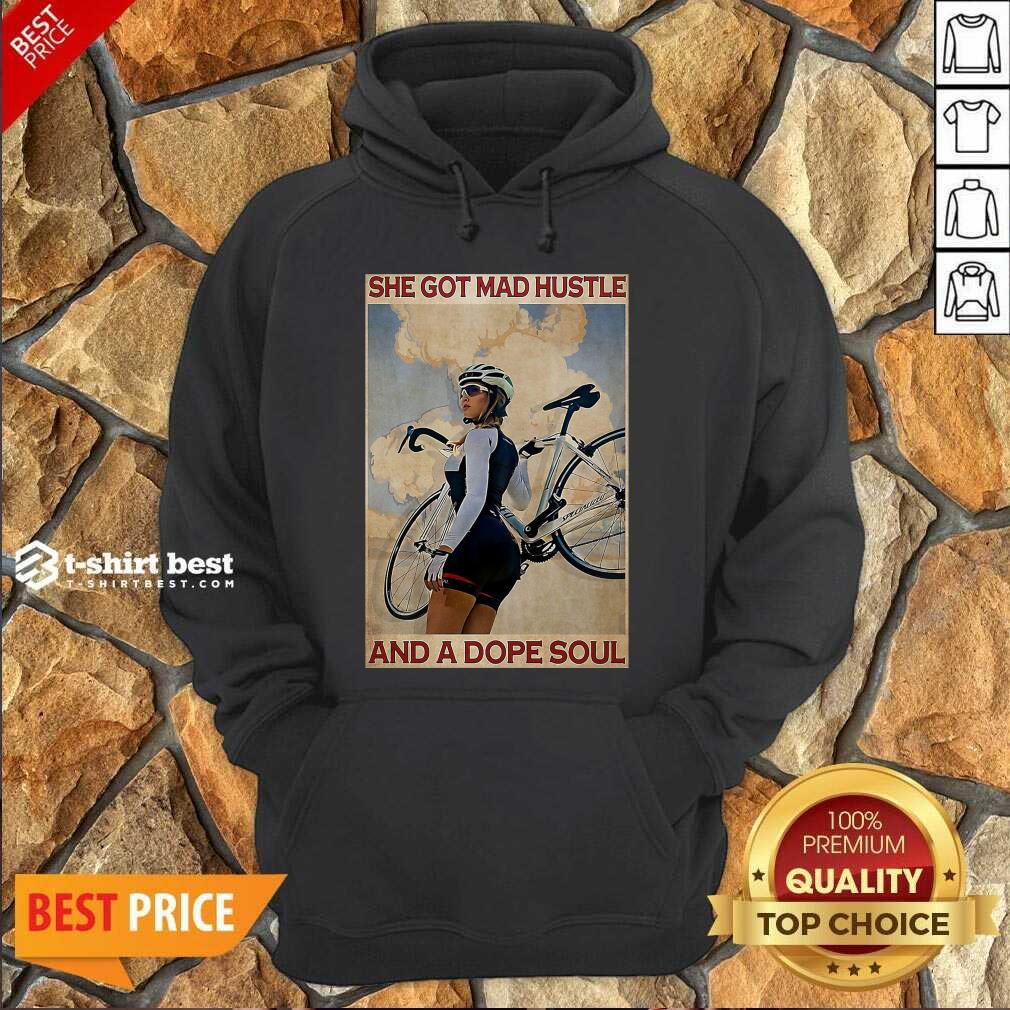 Cycling She God Mad Hustle And A Dope Soul Hoodie - Design By 1tees.com