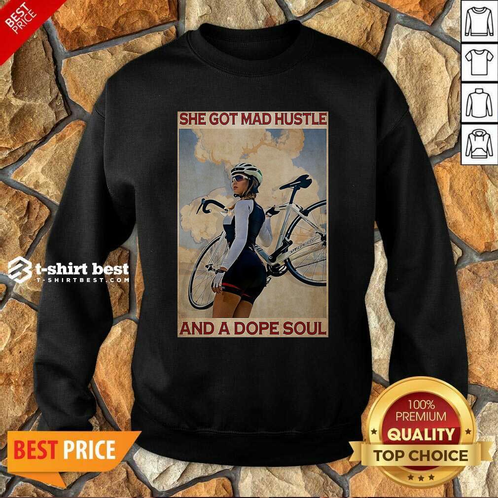 Cycling She God Mad Hustle And A Dope Soul Sweatshirt - Design By 1tees.com