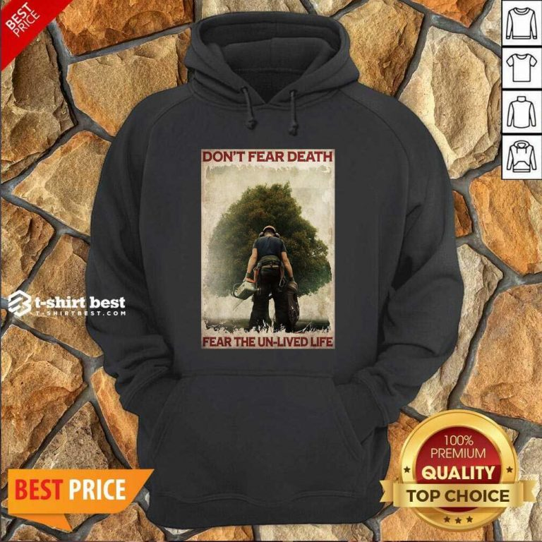 Don't Fear Death Fear The Unlived Life Hoodie - Design By 1tees.com