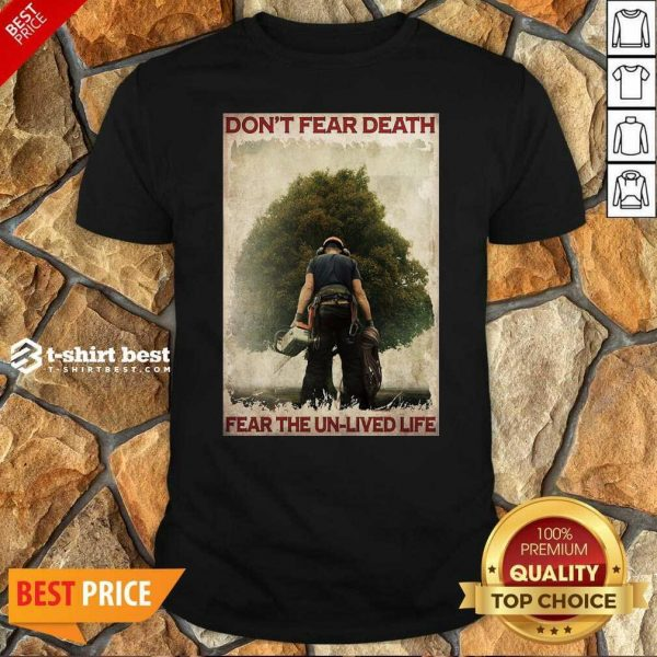 Original Don't Fear Death Fear The Unlived Life Shirt - Design By 1tees.com