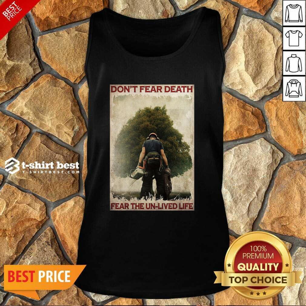 Don't Fear Death Fear The Unlived Life Tank Top - Design By 1tees.com