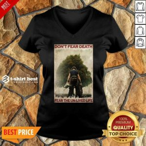 Don't Fear Death Fear The Unlived Life V-neck - Design By 1tees.com