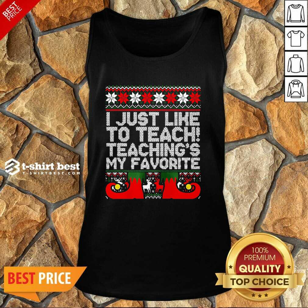I Just Like To Teach Teachings My Favorite Ugly Christmas Tank Top - Design By 1tees.com