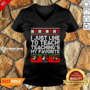 I Just Like To Teach Teachings My Favorite Ugly Christmas V-neck - Design By 1tees.com