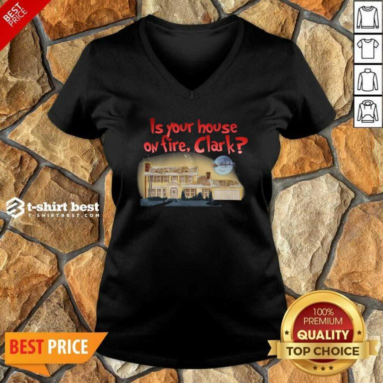 Is Your House On Fire Clark Christmas Vacation V-neck - Design By 1tees.com