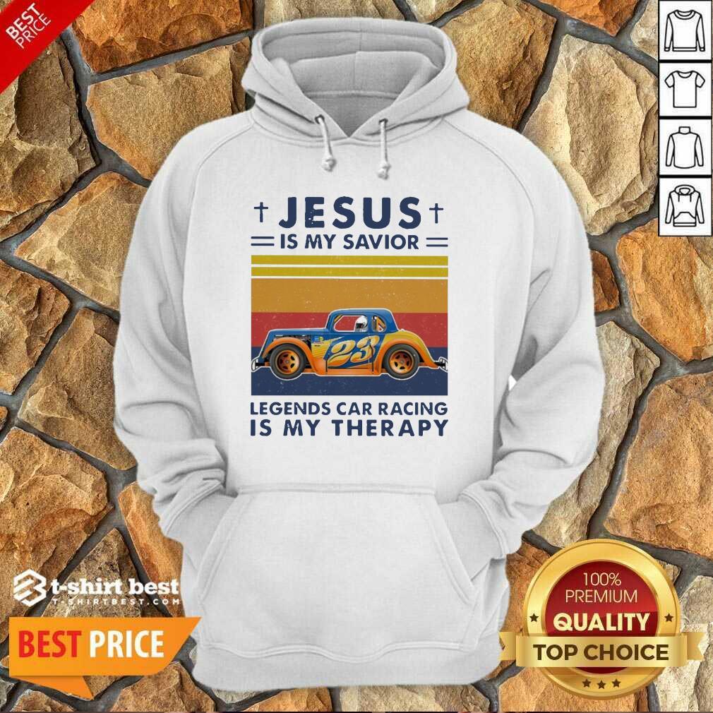 Jesus Is My Savior Legends Car Racing Is My Therapy Vintage Hoodie - Design By 1tees.com