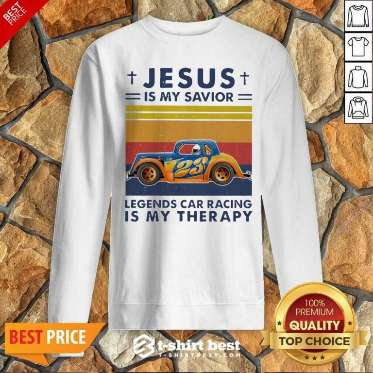 Jesus Is My Savior Legends Car Racing Is My Therapy Vintage Sweatshirt - Design By 1tees.com