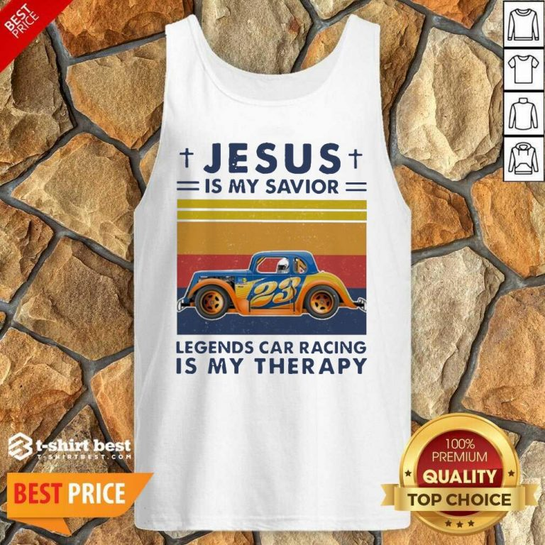 Jesus Is My Savior Legends Car Racing Is My Therapy Vintage Tank Top - Design By 1tees.com